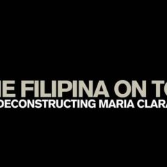 The Filipina On Top: Deconstructing Maria Clara – Part 2 of 2