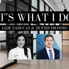 It's What I Do: Jade Saducas & Dennis Dionisio